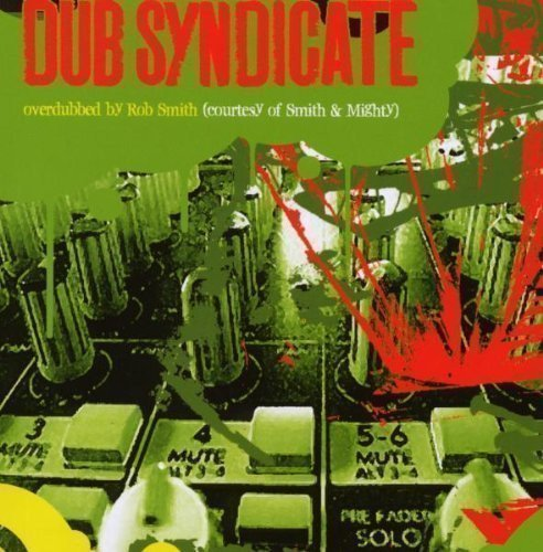 Dub Syndicate - Overdubbed - By Rob Smith