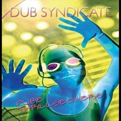Dub Syndicate - Pure Thrillseekers