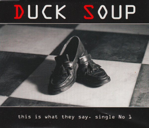 Duck Soup - This Is What They Say. Single No 1
