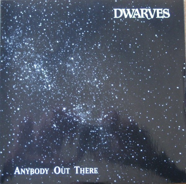 Dwarves - Anybody Out There