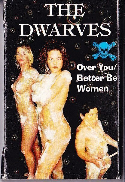 Dwarves - Over You / Better Be Women