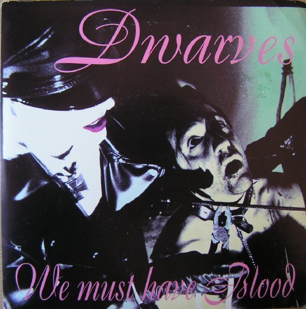 Dwarves - We Must Have Blood / Surfing The Intercourse Barn