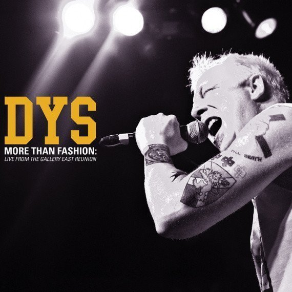 Dys - More Than Fashion: Live From The Gallery East Reunion