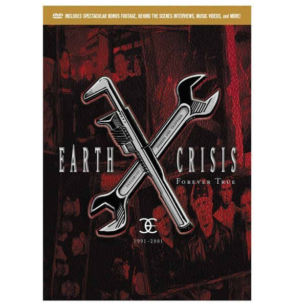 Earth Crisis - 1991-2001 Forever True