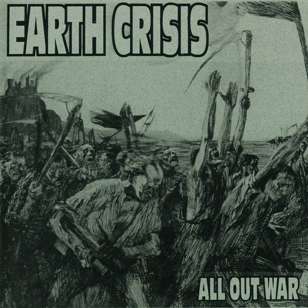 Earth Crisis - All Out War