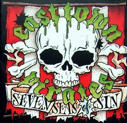 East Town Pirates - Seven Seas Of Sin
