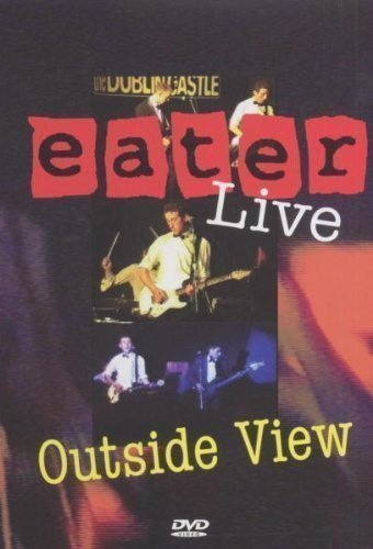 Eater - Outside View (Live)