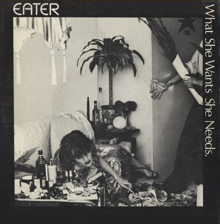 Eater - What She Wants She Needs
