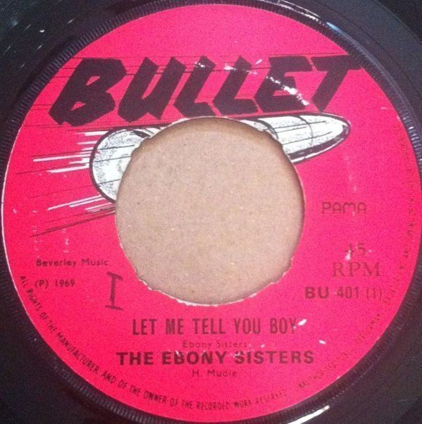 Ebony Sisters And Mudies All Stars - Let Me Tell You Boy / Mannix