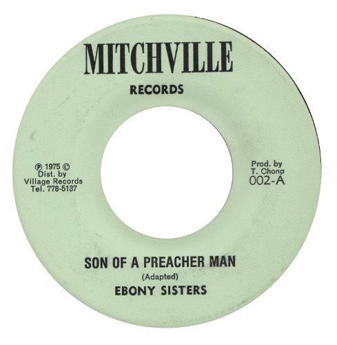 Ebony Sisters And Mudies All Stars - Son Of A Preacher Man
