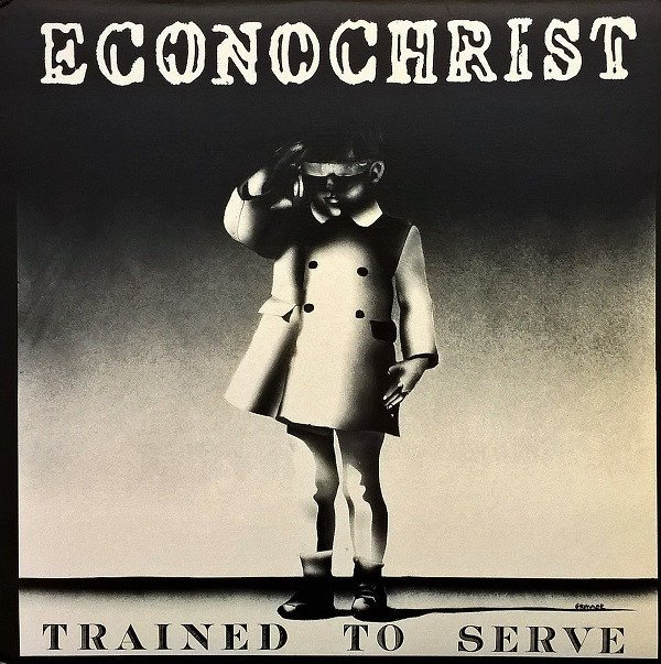 Econochrist - Trained To Serve