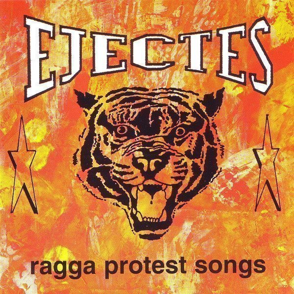 Ejectes - Ragga Protest Songs
