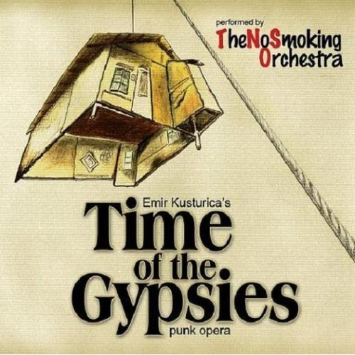 Emir Kusturica  The No Smoking Orchestra - Time Of The Gypsies
