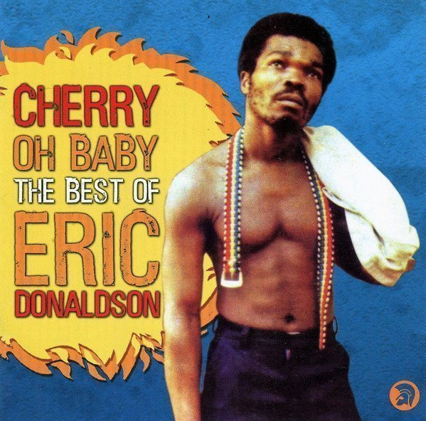 Eric Donaldson - Cherry Oh Baby The Best Of Eric Donaldson