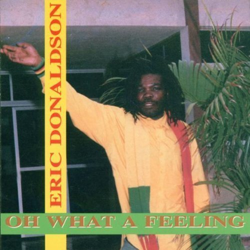 Eric Donaldson - Oh What A Feeling