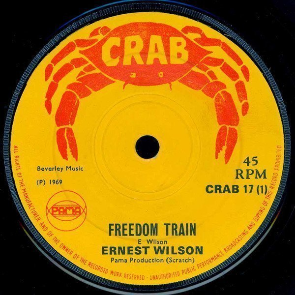 Ernest Wilson - Freedom Train / You Should Never Have To Come
