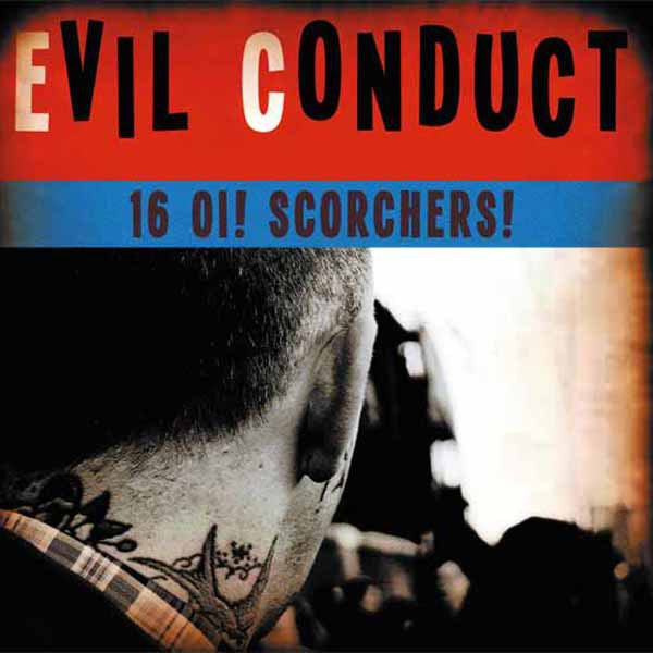 Evil Conduct - 16 Oi! Scorchers!
