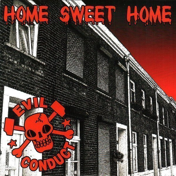 Evil Conduct - Home Sweet Home