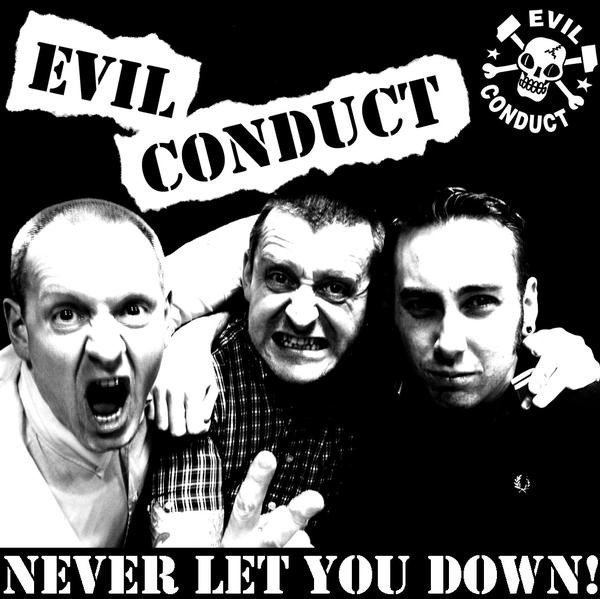 Evil Conduct - Never Let You Down!
