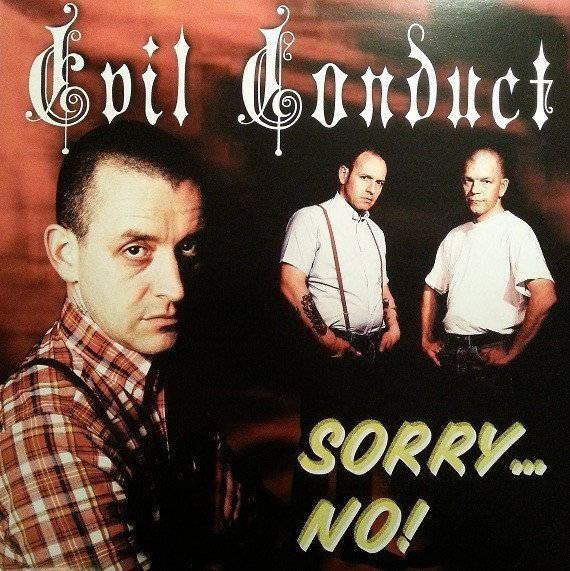 Evil Conduct - Sorry... No!