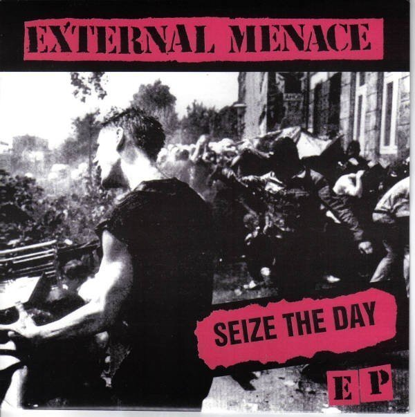 External Menace - Seize The Day EP