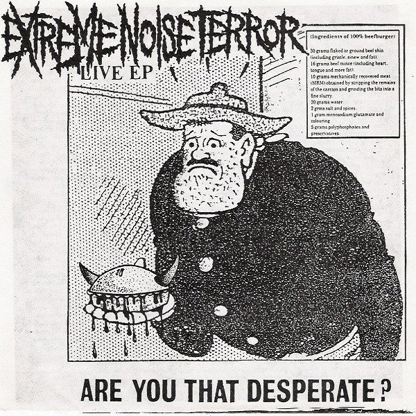 Extreme Noise Terror - Are You That Desperate? (Live EP)