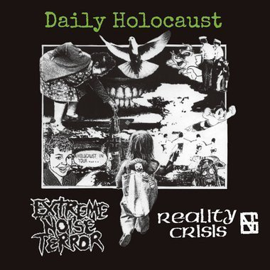 Extreme Noise Terror - Daily Holocaust
