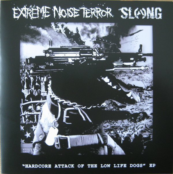 Extreme Noise Terror - Hardcore Attack Of The Low Life Dogs EP