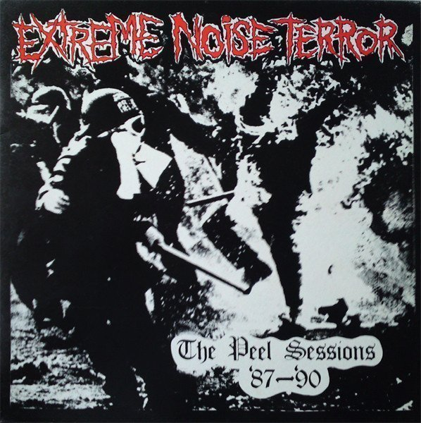 Extreme Noise Terror - The Peel Sessions