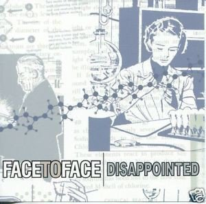 Face To Face - Disappointed