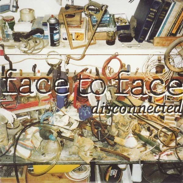 Face To Face - Disconnected