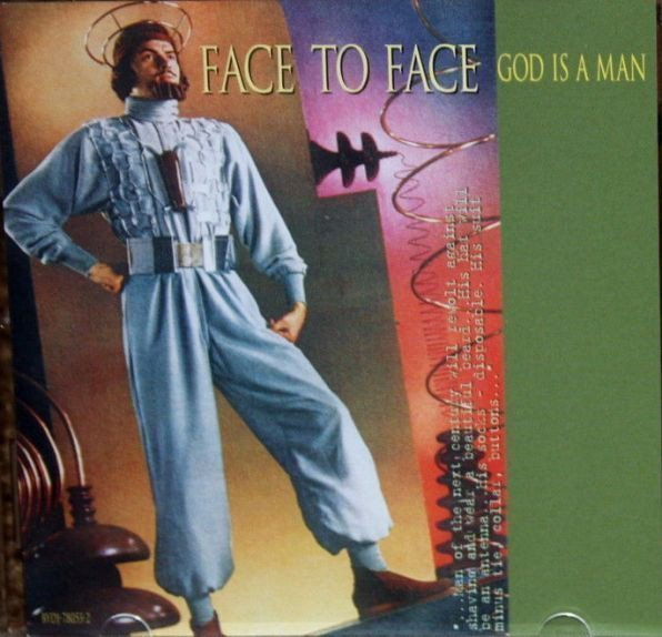 Face To Face - God Is A Man