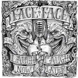 Face To Face - Laugh Now, Laugh Later