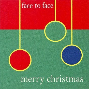 Face To Face - Merry Christmas