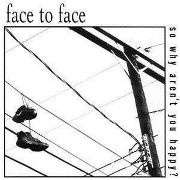 Face To Face - So Why Aren
