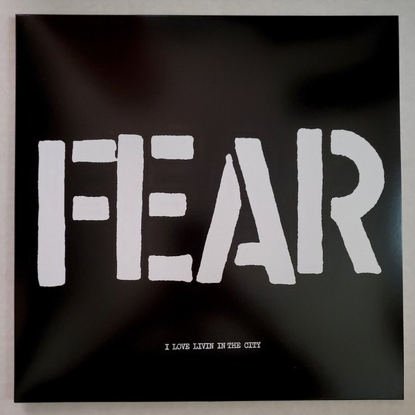 Fear - I Love Livin In The City