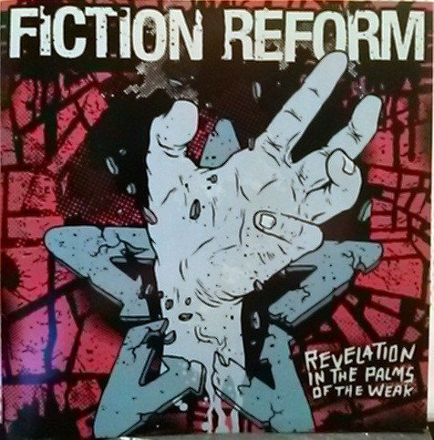 Fiction Reform - Revelation In The Palms Of The Weak
