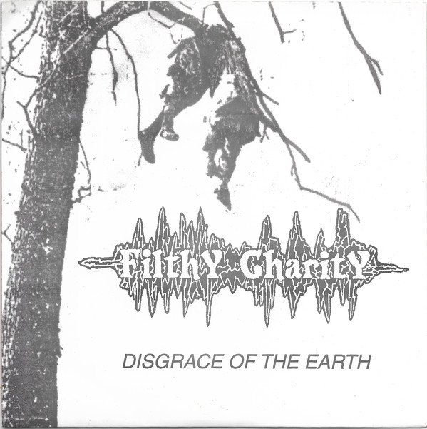 Filthy Charity - Disgrace Of The Earth