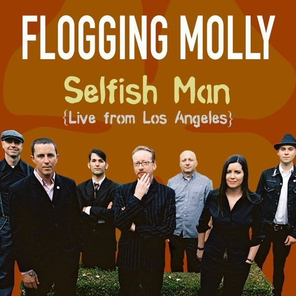 Flogging Molly - Selfish Man (Live From Los Angeles)