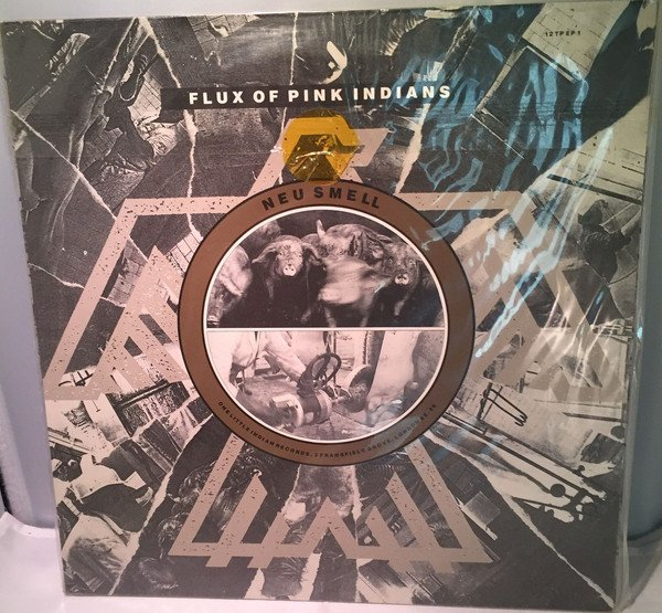 Flux Of Pink Indians - Neu Smell / Taking A Liberty
