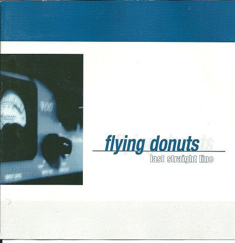Flying Donuts - Last Straight Line