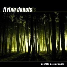 Flying Donuts - Until The Morning Comes
