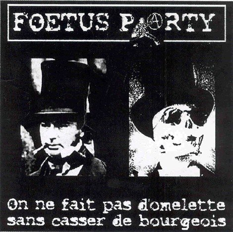 Foetus Party - On Ne Fait Pas D