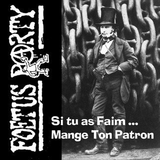 Foetus Party - Si Tu As Faim, Mange Ton Patron