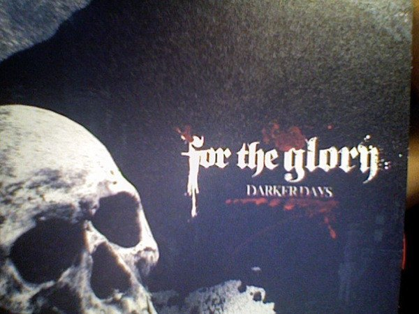 For The Glory - Darker Days