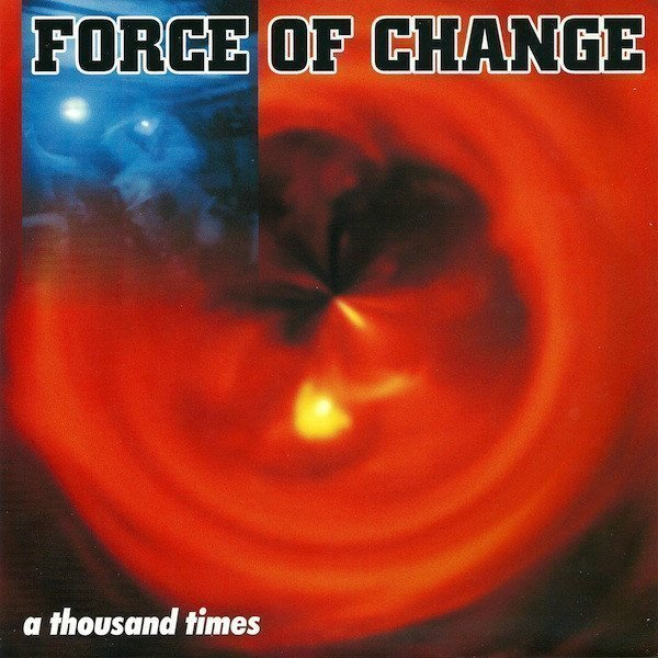 Force Of Change - A Thousand Times
