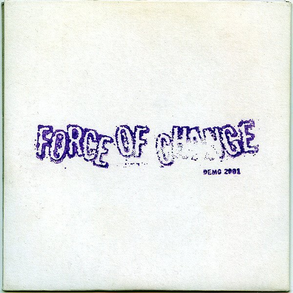 Force Of Change - Demo 2001