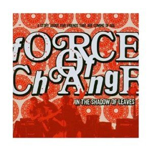 Force Of Change - In The Shadow Of Leaves