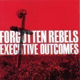 Forgotten Rebels - Executive Outcomes