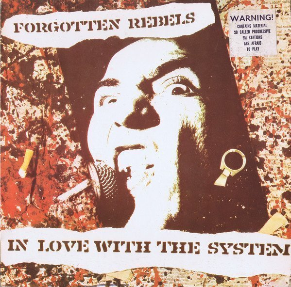 Forgotten Rebels - In Love With The System